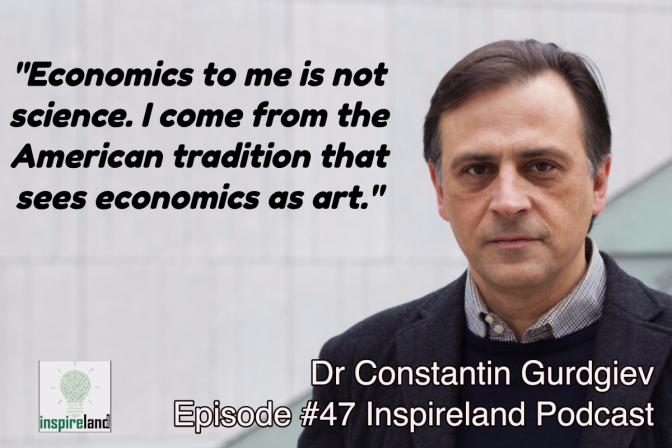 E47 Constantin Gurdgiev: Economics As Art