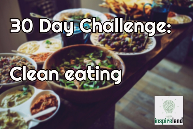 30 Day Challenge: Clean Eating; Days 1-10